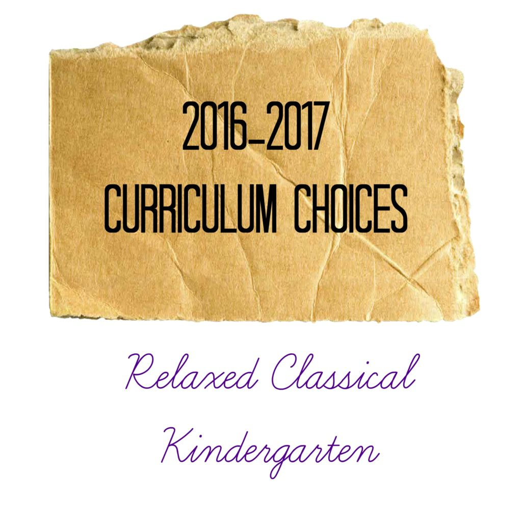 2016-2017 relaxed classical kindergarten curriculum