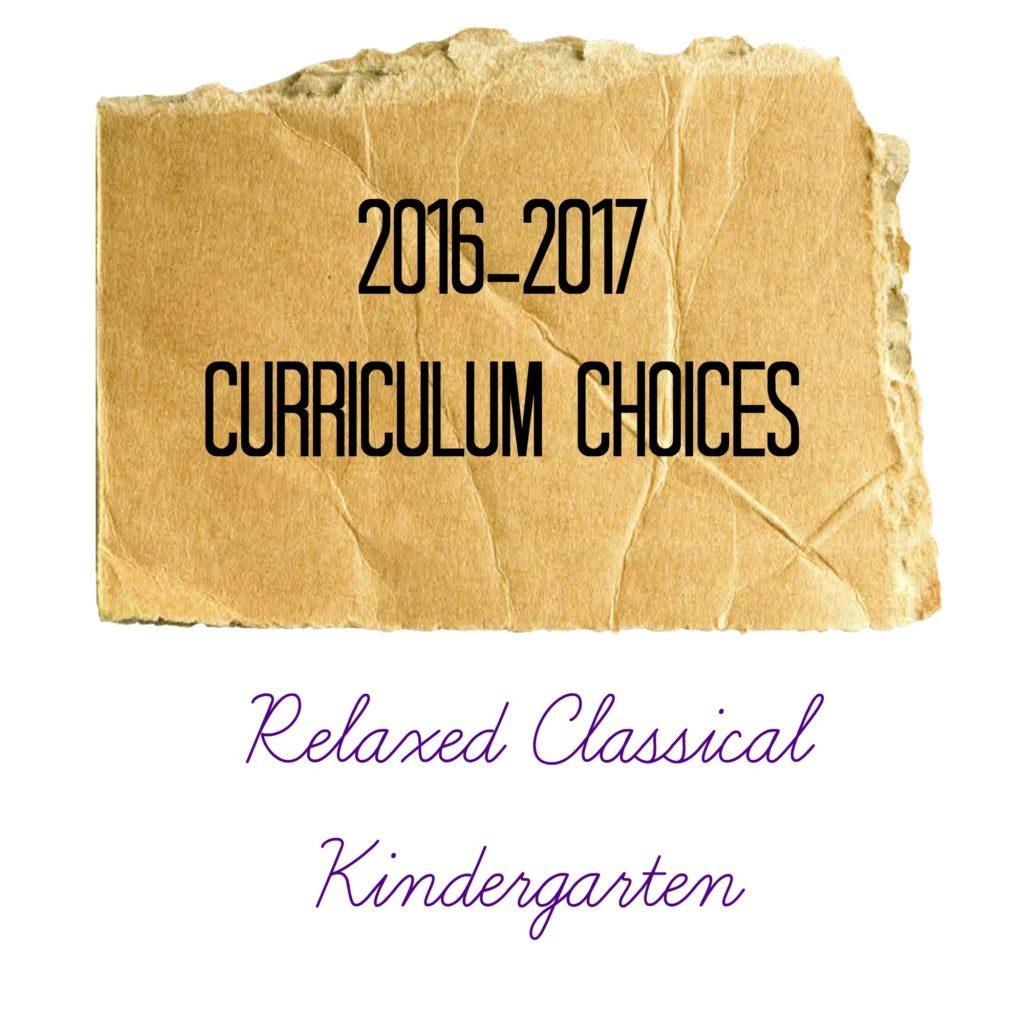 2016-2017 relaxed classical kindergarten curriculum