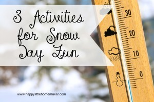 3 Activities for Snow Day Fun