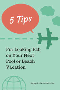 5 Tips for Looking Fabulous Beach Vacation Busy Moms