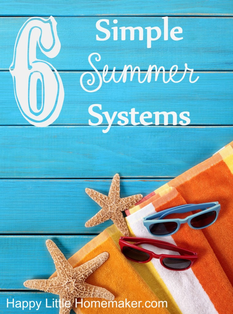 6 simple summer systems