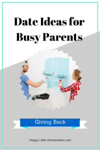 Date Ideas for Busy Parents-Giving Back