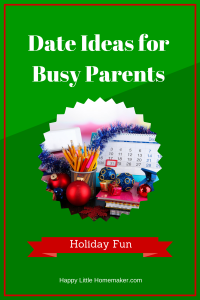 Holiday Date Ideas for Busy Parents