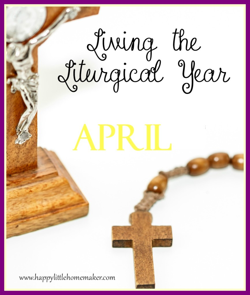 Living the Liturgical Year - April