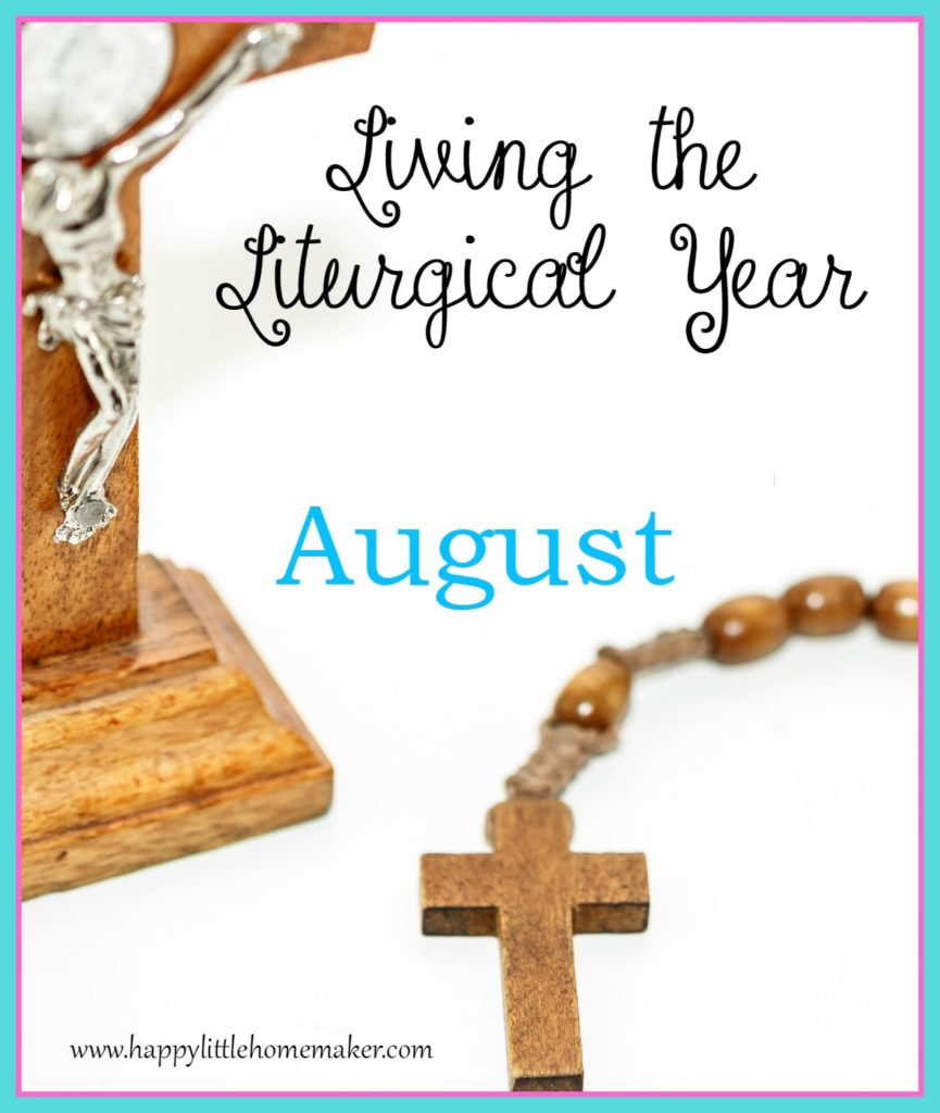 Living the Liturgical Year - August