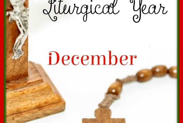 Living the Liturgical Year - December