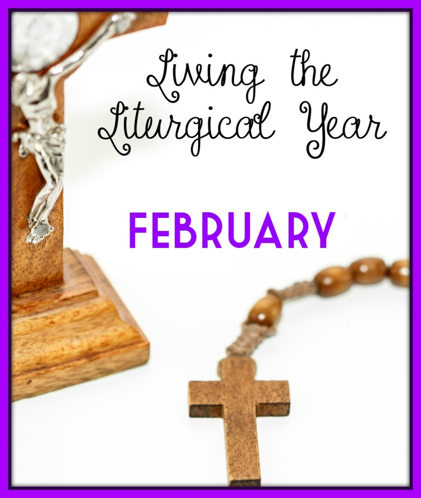 Living the Liturgical Year - February