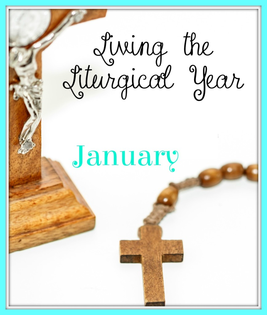 Living the Liturgical Year - January