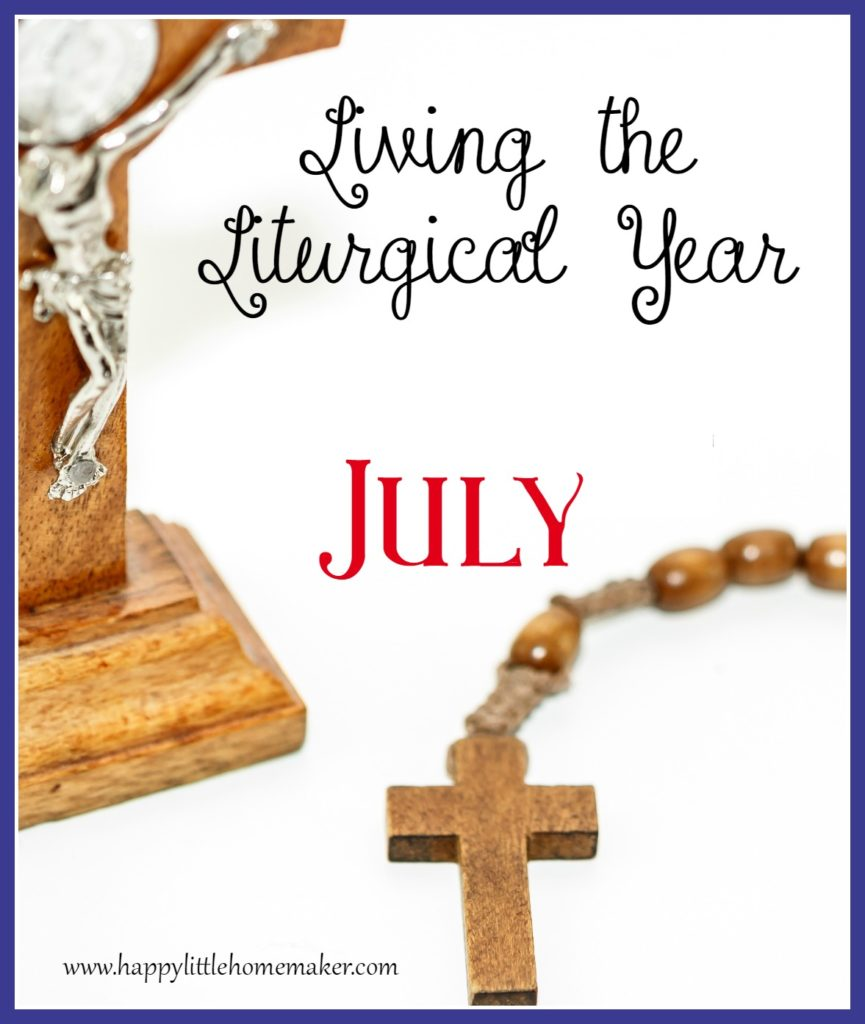 Living the Liturgical Year - July