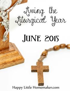Living the Liturgical Year - June