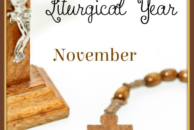 Living the Liturgical Year - November