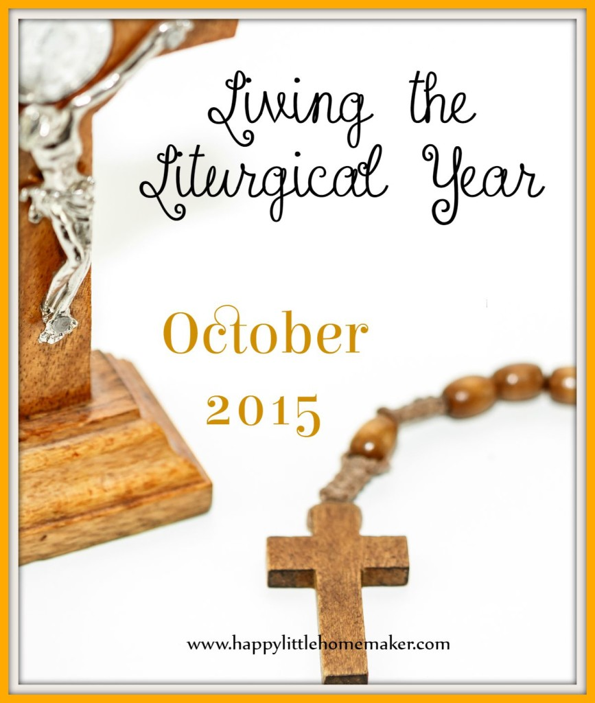 Living the Liturgical Year - October 2015