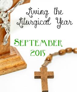 Living the Liturgical Year - September 2015