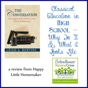 The Conversation - Classical Education for High School Why Review