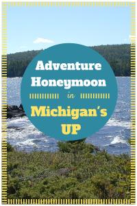 Adventure honeymoon in michigan 39 s upper peninsula for Honeymoon spots in michigan