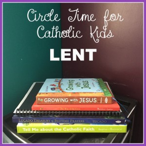 circle time for catholic kids lent