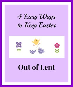 keep-easter-out-of-lent