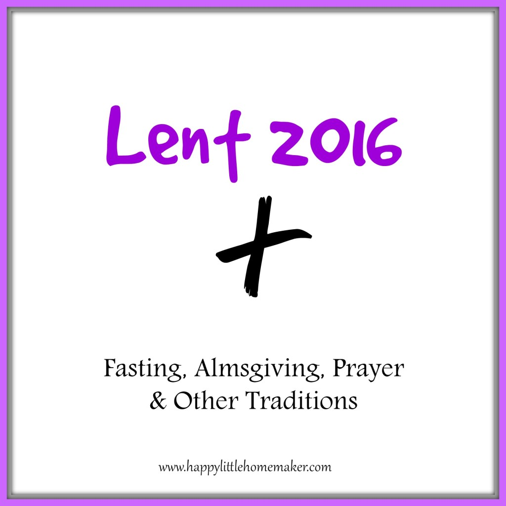 lent 2016 - fasting almsgiving prayer traditions