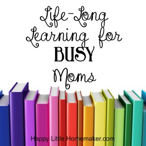 life long learning for busy moms