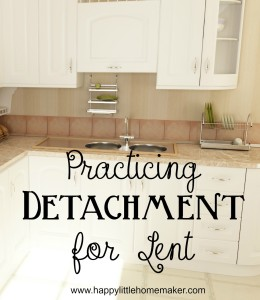 practicing detachment for lent