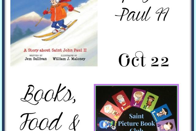 saint pope john paul ii october feast day saint picture book club