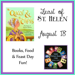 st helen feast day book recipes and activities - august 18